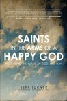 Saints in the Arms of a Happy God