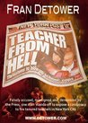 Teacher From Hell : How to Survive Teaching for 25 Years