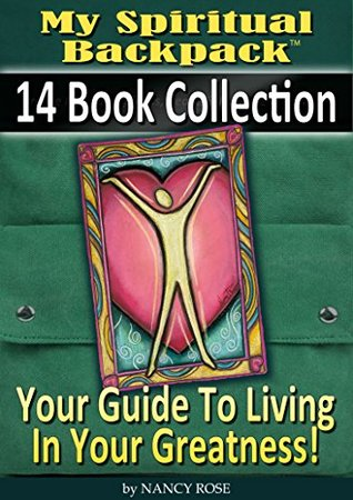 My Spiritual Backpack: 14 Book Collection: Your Guide To Living In Your Greatness!