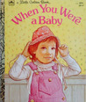 When You Were A Baby by Linda Hayward