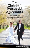 The Christian Prenuptial Agreement by Patricia Hartman