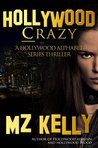 Hollywood Crazy (Hollywood Alphabet, #3)