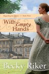 With Empty Hands (Regarding the Gentry, #3)