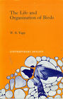 The life and organization of birds (Series of student texts in contemporary biology)