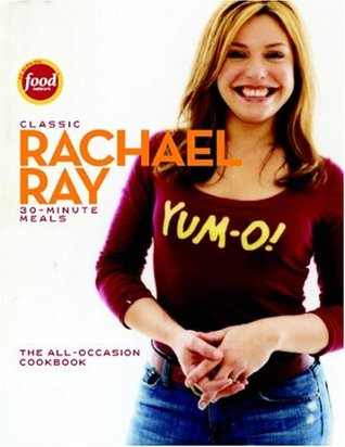Classic 30-Minute Meals by Rachael Ray