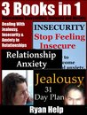 Overcoming Insecurity, Jealousy and Anxiety in Relationships: Proven Ways of Dealing With Insecurities, Anxiety and Jealousy (Stop Being Insecure, Relationship Anxiety, Relationship Jealousy)