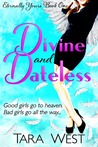 Divine and Dateless by Tara West