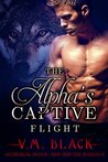 Flight (The Alpha's Captive, #3)