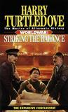 Striking the Balance (Worldwar, #4)