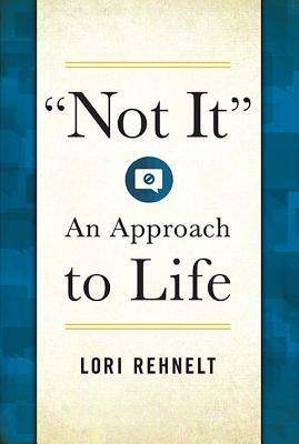 Not It: An Approach to Life