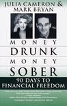 Money Drunk/Money Sober: 90 Days to Financial Freedom