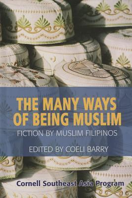 The Many Ways of Being Muslim by Thak Chaloemtiarana