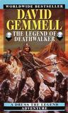 The Legend of Deathwalker (The Drenai Saga, #7)