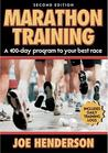Marathon Training: A 100-day Program to Your Best Race