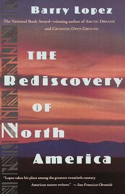 Rediscovery of North America by Barry López