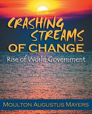 Crashing Streams of Change - Rise of World Government