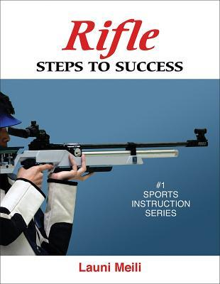 Rifle: Steps to Success: Steps to Success