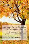 Nothing But a Miracle: Life's Outtakes - Year 4