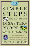 50 Simple Steps You Can Take to Disaster-Proof Your Finances: How to Plan Ahead to Protect Yourself and Your Loved Ones and Survive Any Crisis