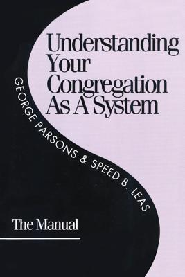 Understanding Your Congregation as a System: The Manual