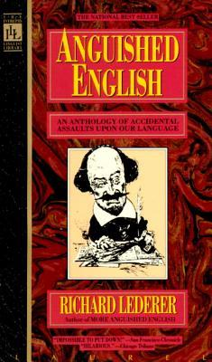 Anguished English by Richard Lederer