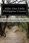 Alila: Our Little Philippine Cousin
