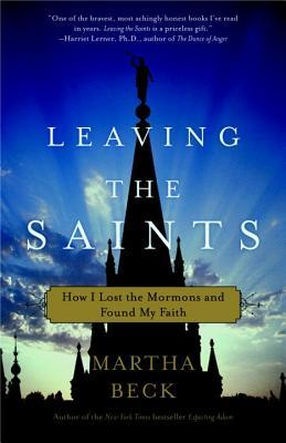 Leaving the Saints by Martha N. Beck