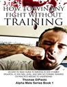 How to Win Any Fight Without Training (Alpha Male)