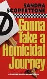 Gonna Take a Homicidal Journey (Lauren Laurano, #5)