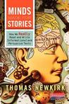 Minds Made for Stories: How We Really Read and Write Informational and Persuasive Texts