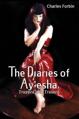 The Diaries of Ay'esha: Trapped and Trained