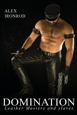 Domination (Leather Masters and Slaves, #2)