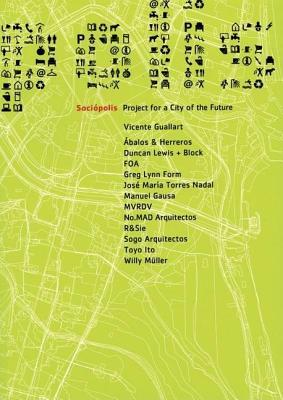 Sociopolis: Project for a City of the Future