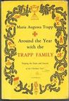 Around the Year with the Trapp Family: Keeping the Feasts and Seasons of the Christian Year