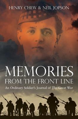 Memories from the Front Line: An Ordinary Soldier's Journal of the Great War