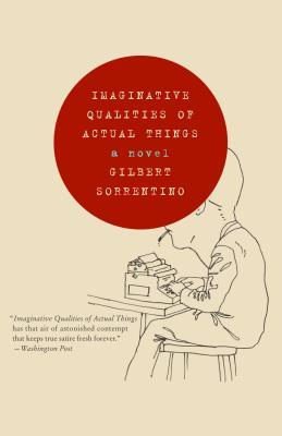 Imaginative Qualities of Actual Things by Gilbert Sorrentino