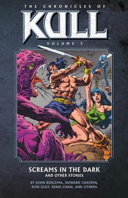 The Chronicles of Kull, Vol. 3: Screams in the Dark and Other Stories