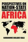 Perspectives on Nation-State Formation in Contemporary Africa
