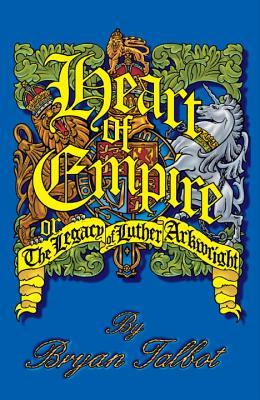 Heart of Empire, or The Legacy of Luther Arkwright by Bryan Talbot