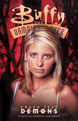 Buffy the Vampire Slayer: Crash Test Demons (Buffy the Vampire Slayer Comic #16 Buffy Season 3)