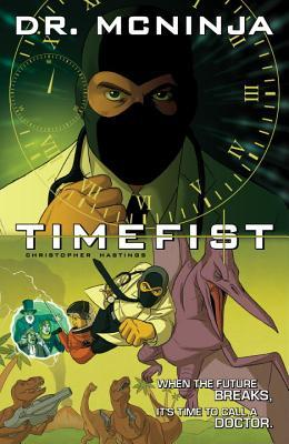 The Adventures of Dr. McNinja, Volume 2: Timefist (Adventures of Dr. McNinja, Volume II #2)