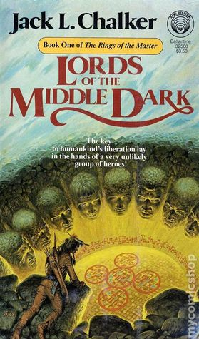 Lords of the Middle Dark by Jack L. Chalker