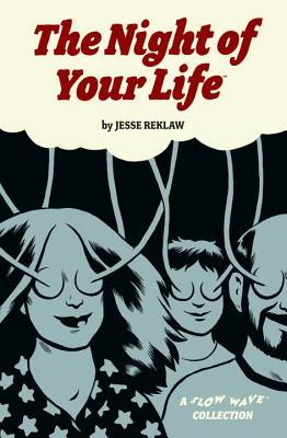 The Night of Your Life by Jesse Reklaw