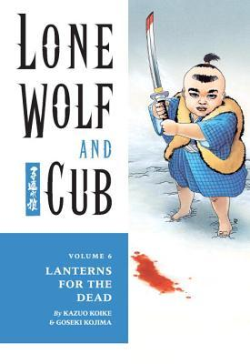 Lone Wolf and Cub, Vol. 6 by Kazuo Koike