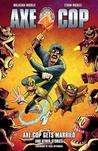 Axe Cop, Vol. 5: Axe Cop Gets Married and Other Stories