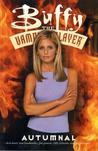 Buffy the Vampire Slayer: Autumnal (Buffy the Vampire Slayer Comic #26 Buffy Season 5)