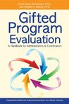 Gifted Program Evaluation: A Handbook for Administrators and Coordinators