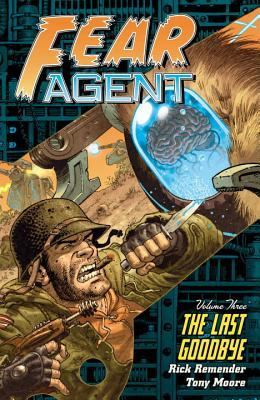 Fear Agent, Volume 3 by Rick Remender