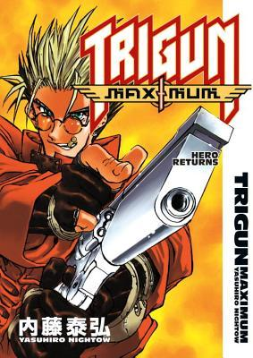 Trigun Maximum Volume 1: Hero Returns (Trigun Maximum, #1)