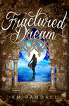 Fractured Dream (The Dreamer Saga, #1)